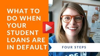 What to Do When Your Student Loans are in Default