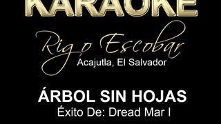 Dread Mar I - Arbol Sin Hojas - KARAOKE - (Rigo Escobar)