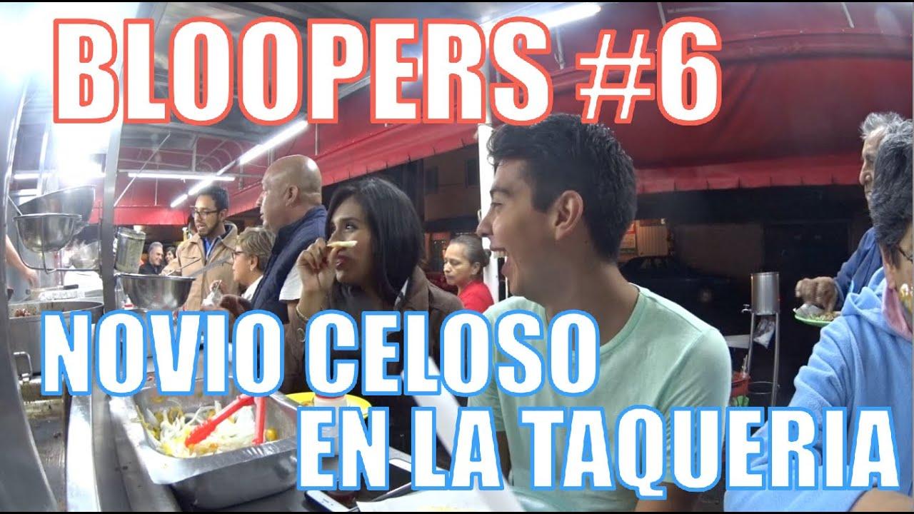 "NOVIO CELOSO ""Bloopers #6"" TAQUERIA"