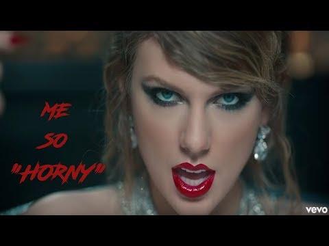ME SO HORNY  Taylor Swift meme