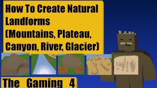 Unturned Map Editor: Natural Features (Mountain, Plateau, River, Canyon, Glacier)