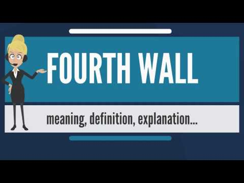 What is FOURTH WALL? What does FOURTH WALL mean? FOURTH WALL meaning, definition & explanation