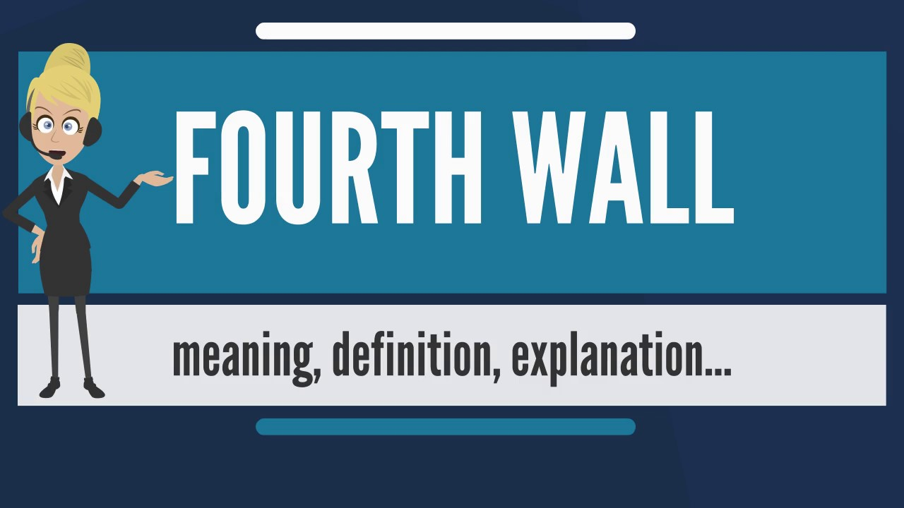 Meaning of fourth - What does fourth wall mean fourth wall meaning definition explanation