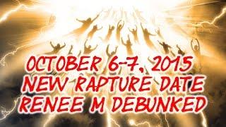 October 6-7, 2015 New Rapture Date | Renee M Debunked