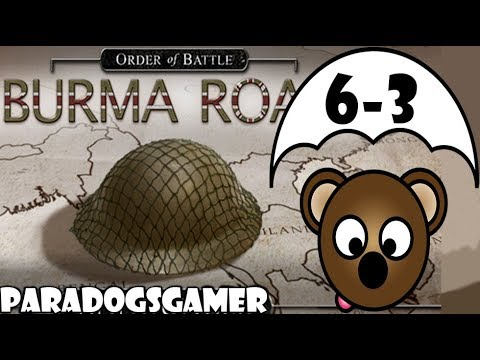 Order of Battle | Burma Road | Rangoon Falls | Part 3