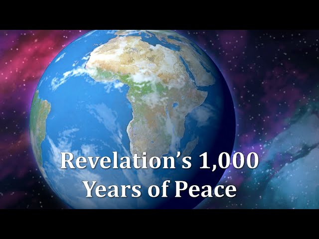 Revelation's 1,000 Years of Peace
