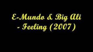 E-Mundo & Big Ali - Feeling