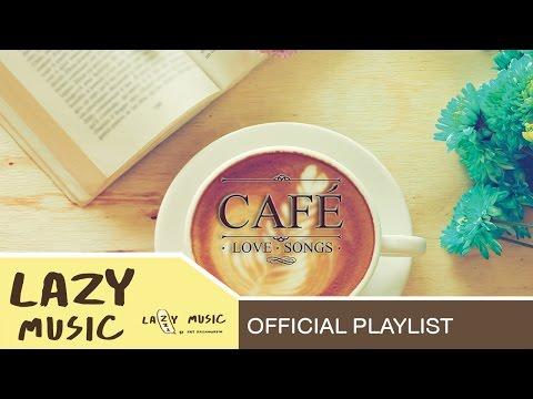 รวมเพลง บรรยากาศจิบกาแฟ  [อัลบั้ม Cafe' Love Songs]