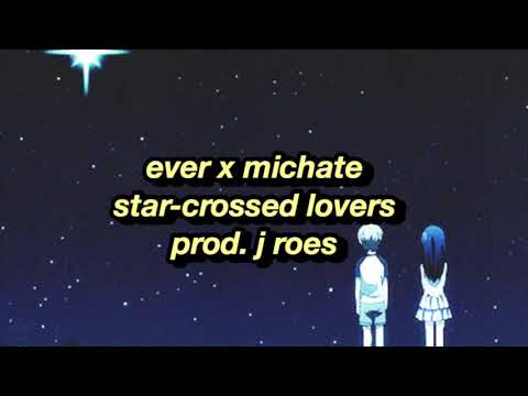 ever x michate - star-crossed lovers (prod. j roes)