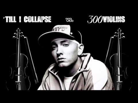 """Eminem """"Till I Collapse"""" vs. 300 Violins"""