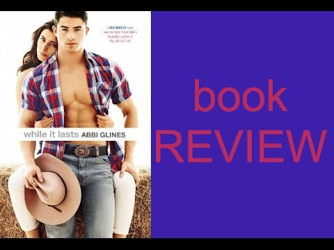 Book Review | While It Lasts By Abbi Glines