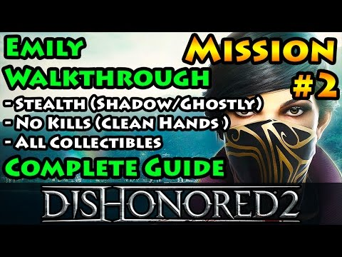 Dishonored 2 - Ghostly | Shadow | Clean Hands | Mission 2 Edge of the World - Emily
