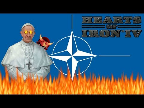 Hearts of Iron IV Modern Day Vatican City! Episode 1: Breaking Up Nato?