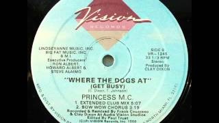 Princess MC - Where The Dogs At (Get Busy) (Extended Club Mix)