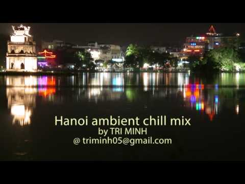 Hanoi Ambient chill mix