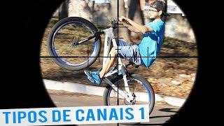 LEVEI UM TIRO NO GRAU | TIPOS DE CANAIS DE BIKE