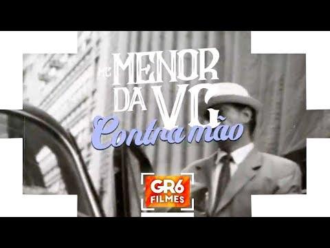 MC Menor da VG - Contramão (GR6 Filmes) DJay W