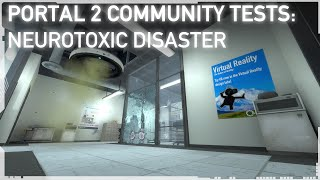 Neurotoxic Disaster - Portal 2 Community Test