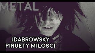 JDabrowsky - Piruety Miłości (wersja METAL)