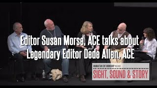 Editor Susan Morse, ACE talks about Legendary Editor Dede Allen, ACE from Sight, Sound & Story 2013