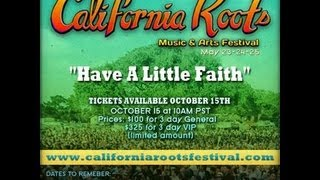 "California Roots V - ""Have A Little Faith"" Promo - Tickets on sale 10/15/13"