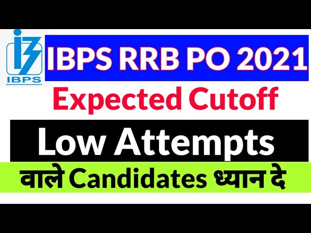 RRB PO 2021 Expected Cutoff Analysis  - Low Attempt really Matters ?