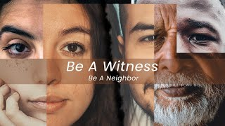 Be a Witness, Be a Neighbor - Week 3 | June 28th, 2020