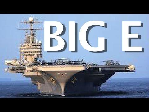 Life & Times of the Big E The US Navys USS Enterprise