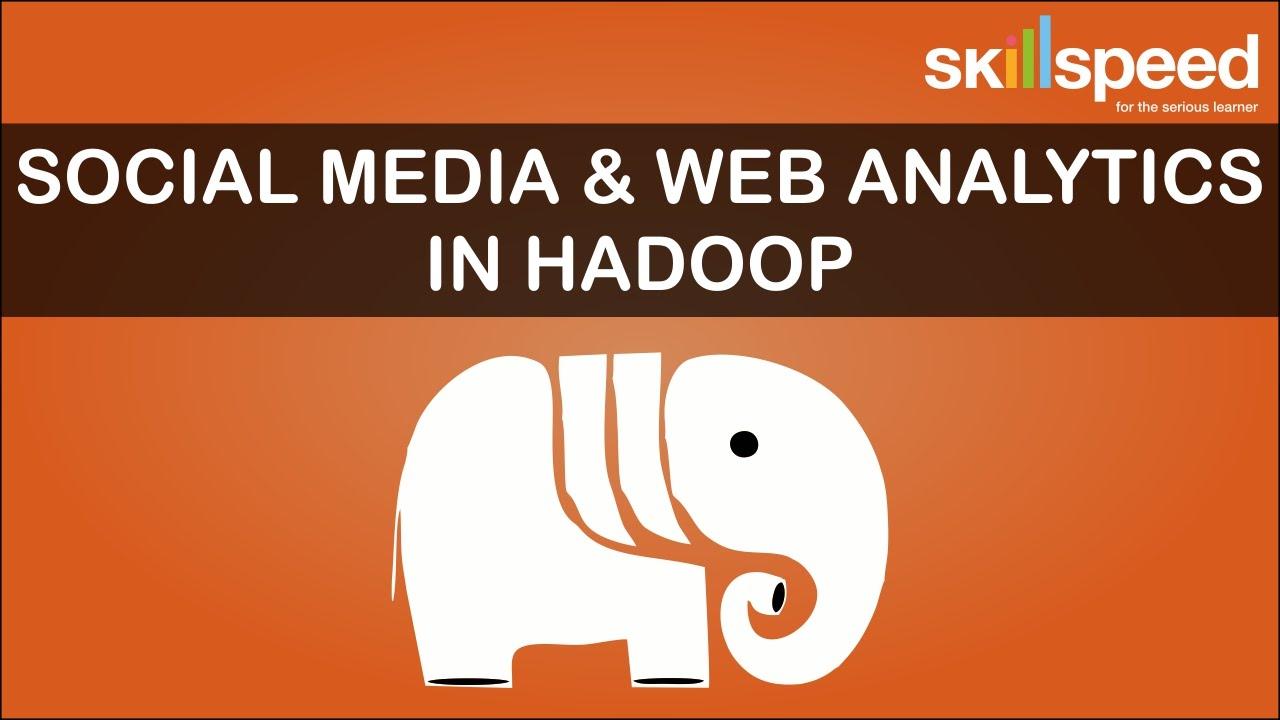 Social Media & Web Analytics via Hadoop | BIG Data Social ...