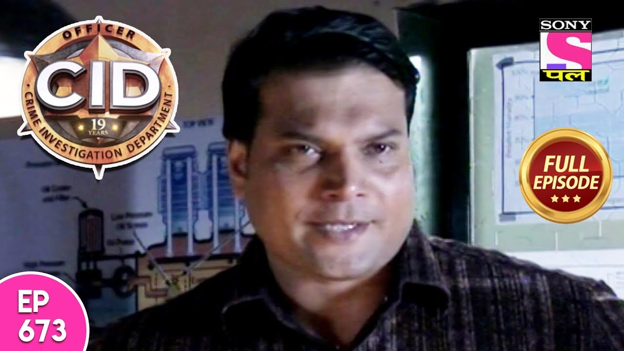 CID - Full Episode 673 - 17th May, 2018