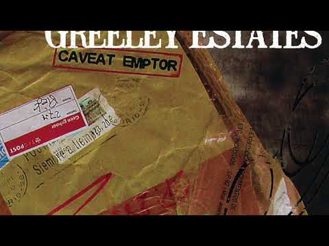 Greeley Estates- Caveat Emptor (Full Album)