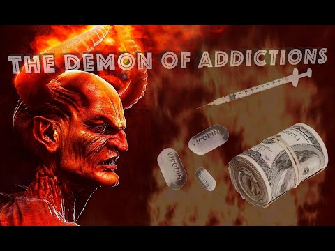 The 7 Principalities of Hell - Bacchus & Why People Suffer From Addictions?