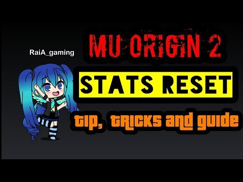 MU ORIGIN 2: STATS RESET ( TIP, TRICKS AND GUIDE)