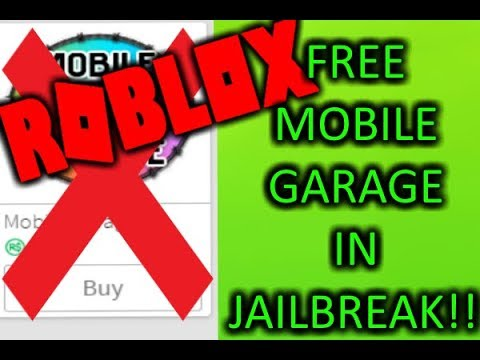 Roblox Jailbreak How To Buy Mobile Garage For Free In Jailbreak With No Robux Mobile Garage Hack Youtube How To Get Free Mobile Garage In Jailbreak Working 2018 Youtube