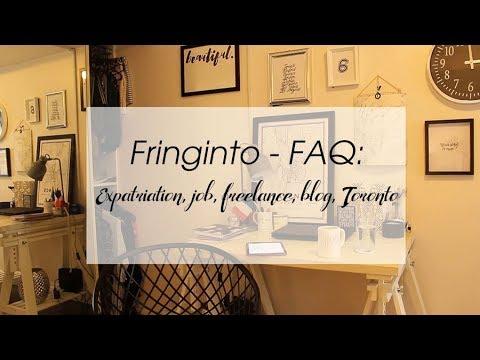 Fringinto - FAQ: Expatriation, job, blog, freelance, Toronto