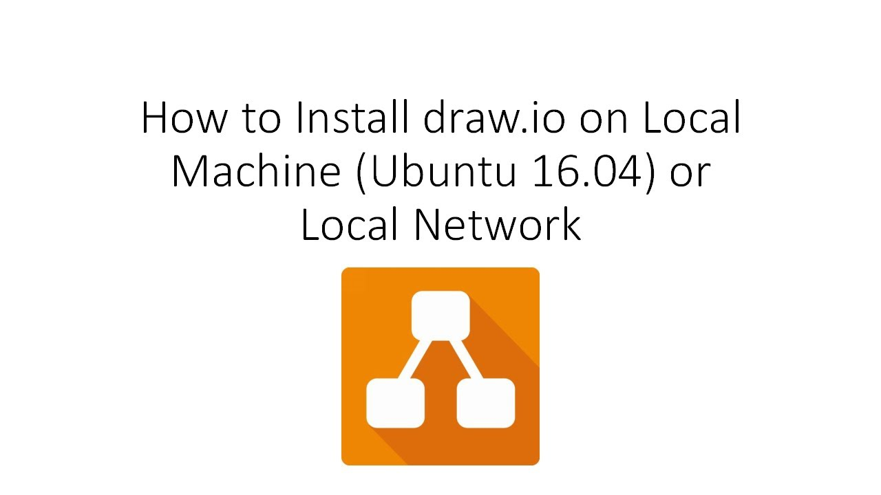 How To Install Draw Io On Local Machine Ubuntu 16 04 Lts Or Local