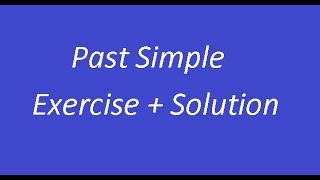Past Simple Tense (Exercise/Solution).