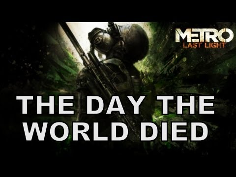 The Day The World Died - Metro Last Light...