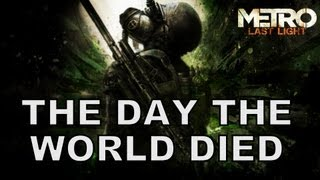 Repeat youtube video The Day The World Died - Metro Last Light Song