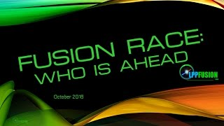 The New Fusion Race - Part 4 - Fusion Race: Who is Ahead?