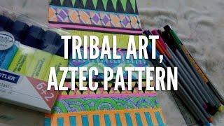 Tribal Art, Aztec Pattern -Pinterest Inspired.