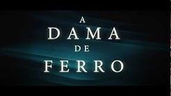 """A DAMA DE FERRO"" - Trailer Legendado Full HD"