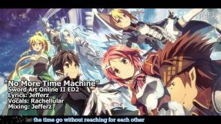 "Download Lagu [TYER] English Sword Art Online II ED2 - ""No More Time Machine"" [feat. Rachellular] mp3"