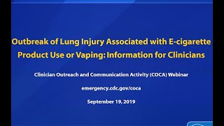 Lung Injury Associated w/ E-cigarette Use or Vaping: Info for Clinicians