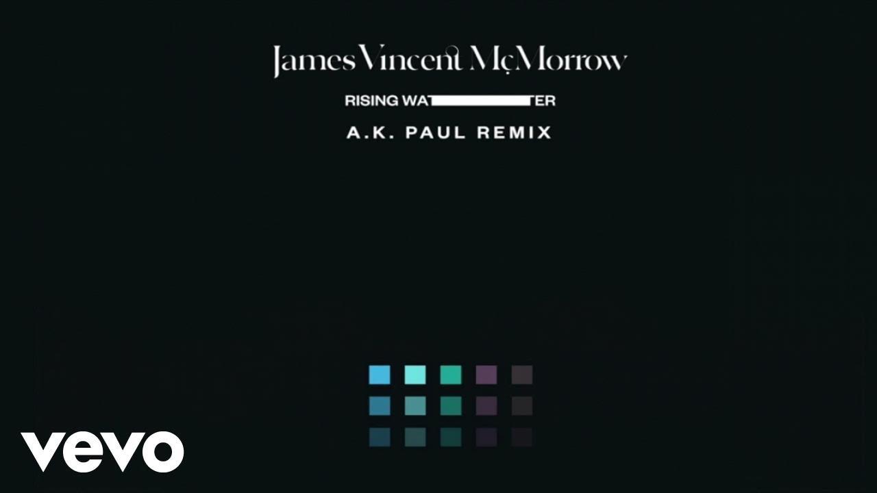 james-vincent-mcmorrow-rising-water-a-k-paul-remix-jamesvmcmorrowvevo