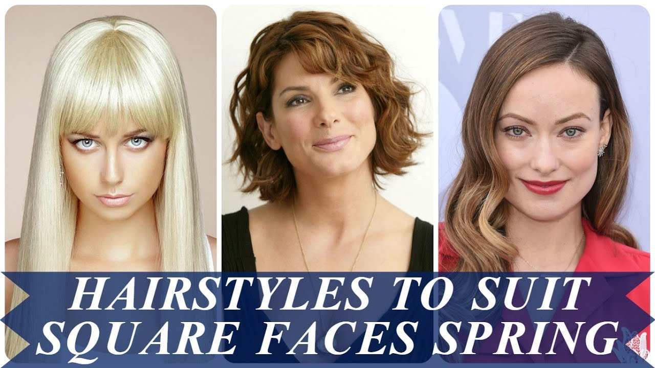 20 best ideas for hairstyles to suit square faces spring 2018 - youtube