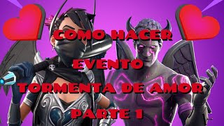 HOW TO MAKE LOVE STORM EVENT PART 1 SAVING THE WORLD FORTNITE