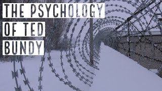 The Psychology of Ted Bundy