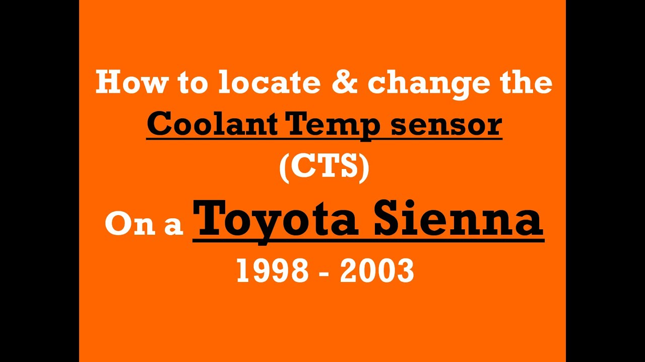 1998 1999 2000 2001 2002 2003 Where Is The Ect Cts Coolant Temp P1135 Toyota 4runner Sensor And Removal Sienna