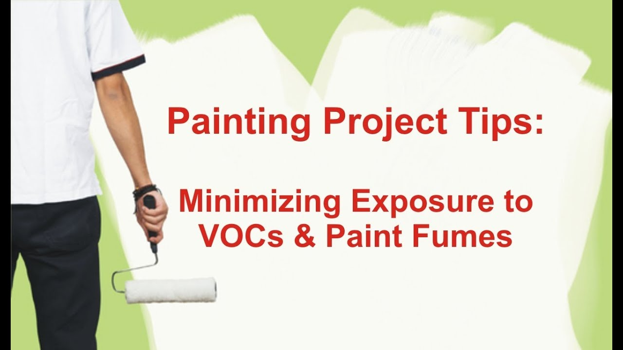painting project tips minimizing exposure to vocs u0026 paint fumes